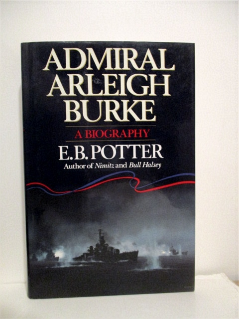 Image for Admiral Arleigh Burke: A Biography.