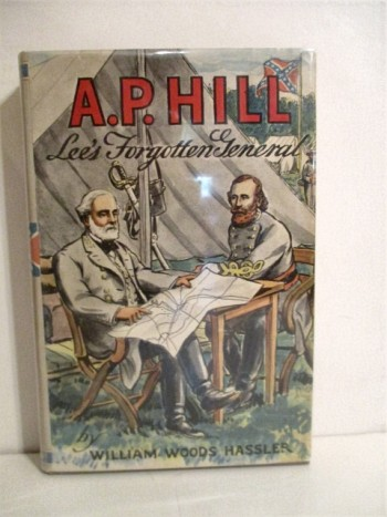 Image for A. P. Hill: Lee's Forgotten General.
