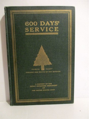 Image for 600 Days' Service: History of the 361st Infantry Regiment of the United States Army.