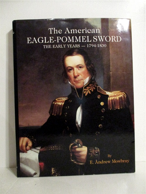 Image for American Eagle Pommel Sword: Early Years 1794-1830.