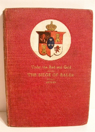 Image for Under the Red & Gold: Being Notes & Recollections of the Siege of Baler.