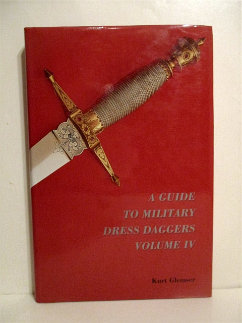 Image for A Guide to Military Dress Daggers. Volume IV.