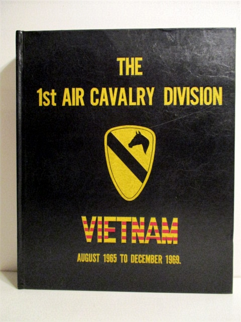 Image for 1st Air Cavalry Division: Memoirs of the First Team: Vietnam August 1965-December 1969.