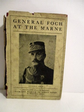 Image for General Foch at the Marne: An Account of the Fighting in and Near the Marshes of Saint-Gond.