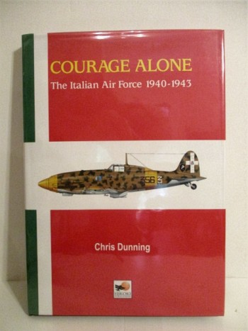 Image for Courage Alone: Italian Air Force 1940 - 1943.