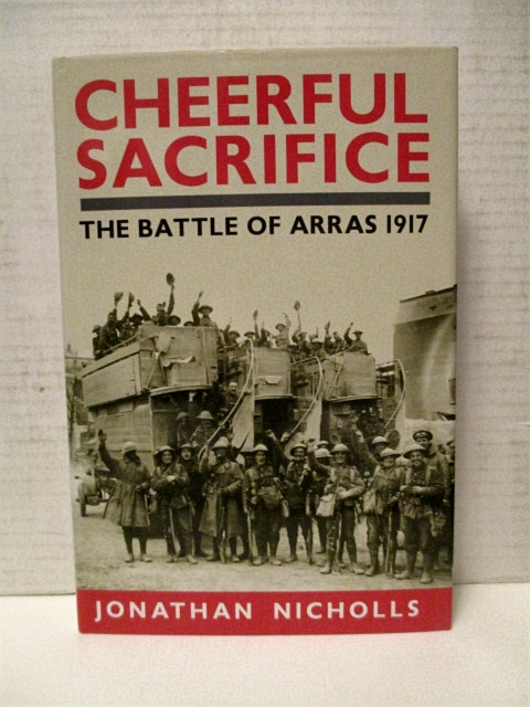 Image for Cheerful Sacrifice: The Battle of Arras, 1917.