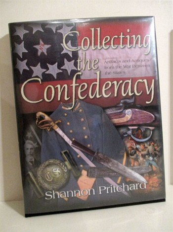 Image for Collecting the Confederacy: Artifacts and Antiques from the War Between the States.