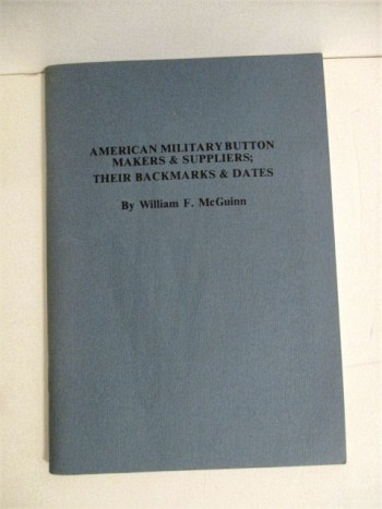 Image for American Military Button Makers & Dealers; Their Backmarks & Dates.