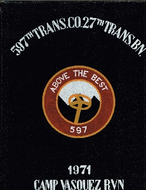 Image for Above the Best: 597th Trans.co.27th Trans. Bn. 1971 Camp Vasquez RVN.