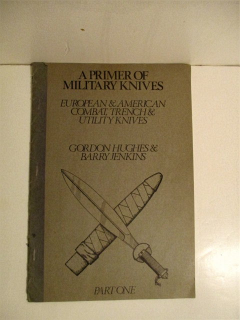 Image for A Primer of Military Knives: European & American Combat, Trench & Utility Knives. Part One.