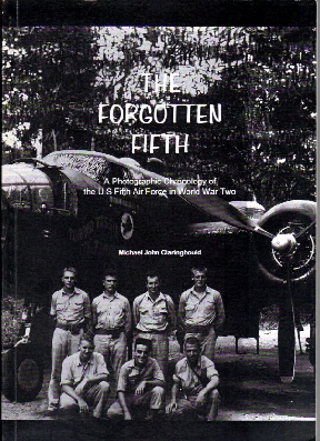 Image for Forgotten Fifth: Photographic Chronology of the U.S. Fifth Air Force in World War Two.