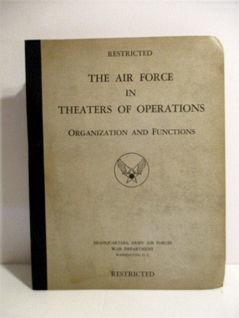 Image for Air Force in Theaters of Operations: Organization and Functions. Restricted.