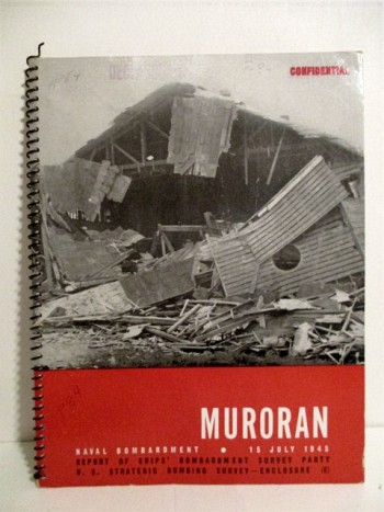 Image for Study of Muroran Area 1945: Report of Ships' Bombardment Survey Party. US Strategic Bombing Survey. Japan. Confidential.