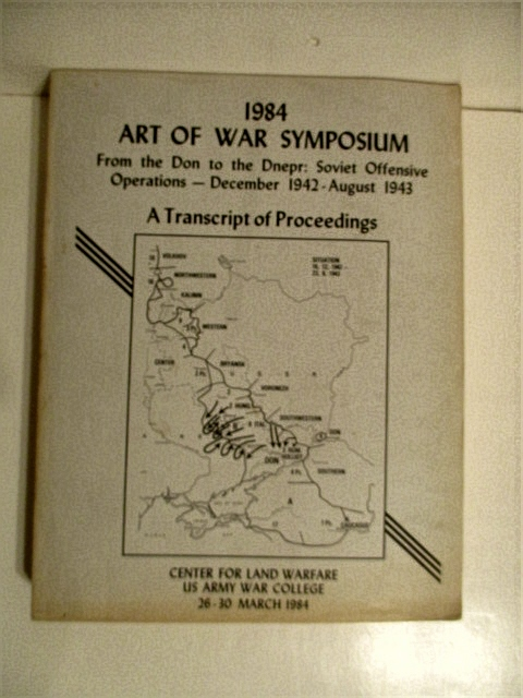 Image for 1984 Art of War Symposium: From the Don to the  Dnepr: Soviet Offensive Operations December 1942 August 1943. Transcript of Proceedings.