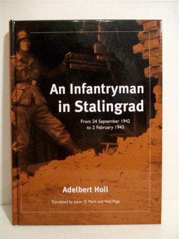 Image for An Infantryman in Stalingrad: From 24 September 1942 to 2 February 1943.