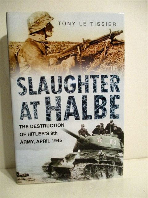 Image for Slaughter at Halbe: Hitler's Ninth Army in the Spreewald Pocket, April 1945.