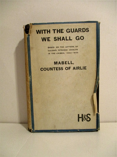 Image for With The Guards We Shall Go: A Guardsman's Letters in the Crimea, 1854-1855.