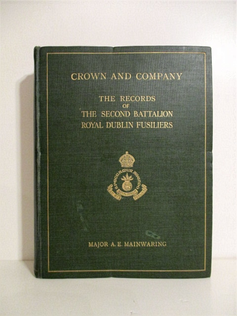 Image for Crown and Company: The History of the 2nd Batt., Royal Dublin Fusiliers. Formerly the 1st Bombay European Regiment, 1662-1911.