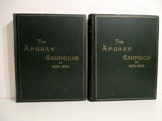Afghan Campaigns of 1878 - 1880: Compiled from Official and Private Sources. Two volumes: Historical Division, and Biographical Division.