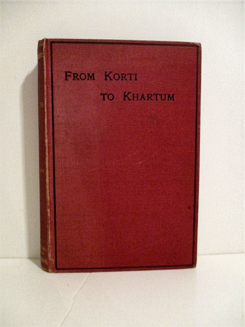 Image for From Korti to Khartum: A Journal of the Desert March from Korti to Gubat, and of the Ascent of the Nile in General Gordon's Steamers.