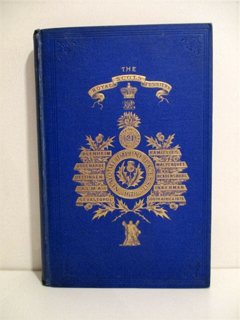 Image for Historical Record and Regimental Memoir of the Royal Scots Fusiliers. Formerly Known as the 21st Royal North British Fusiliers. Containing and Account of the Formation of the Regiment in 1678 and its Subsequent Services until June 1885.