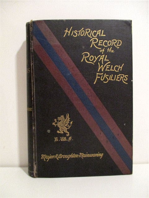 Image for Historical Record of the Royal Welch Fusiliers, Late the Twenty-Third Regiment or Royal Welsh Fusiliers (Prince of Wales's Own Royal Regiment of Welsh Fusiliers). Containing an Account of the Formation of the Regiment in 1689, and of its Subsequent Servic