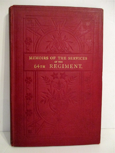 Image for Memoirs of the Services of the 64th Regiment (Second Staffordshire). 1758 to 1881.