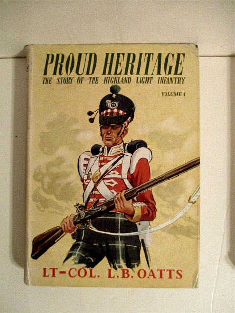Image for Proud Heritage: Story of the Highland Light Infantry. Volume One. 71st. H. L. I. 1777-1881.