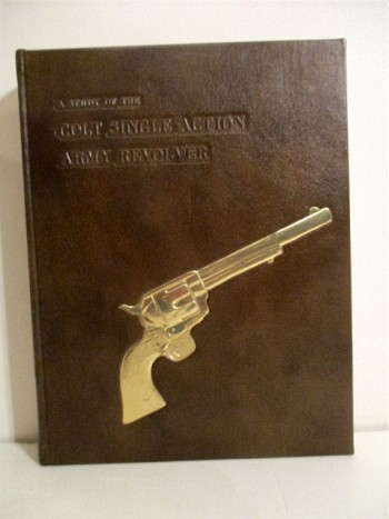 Image for A Study of the Colt Single Action Army Revolver. Centennial Edition