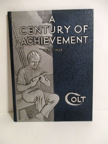 Image for A Century of Achievement 1836-1936. / Colt's 100th Anniversary Fire Arms Manual.
