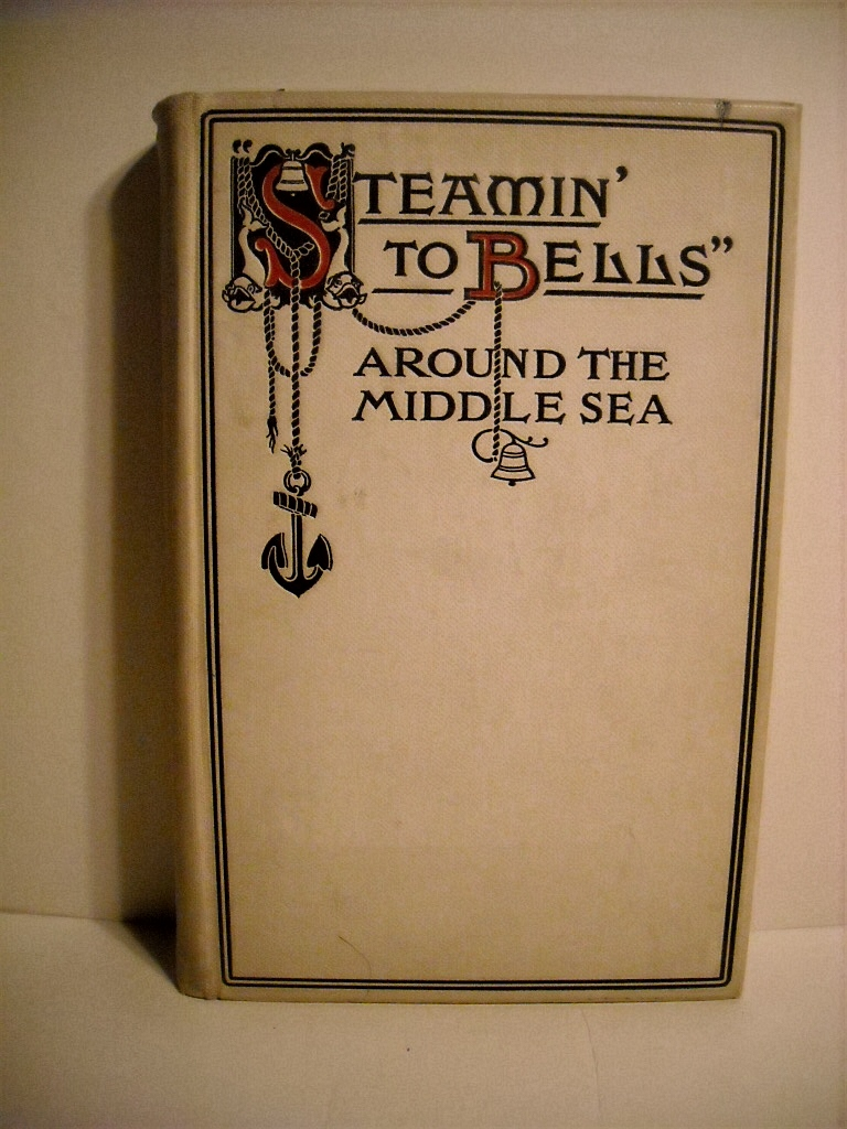 "Image for ""Steamin' to the Bells"": Around the Middle Sea- the Allerites' Own Book."