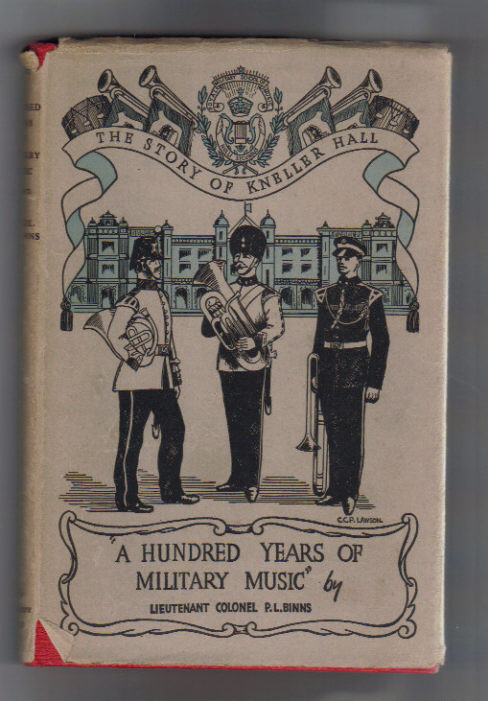 Image for A Hundred Years of Military Music: Story of the Royal Military School of Music, Kneller Hall.