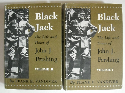 Image for Black Jack: Life & Times of John J. Pershing. (2 Vols.).