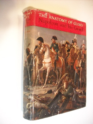 Image for Anatomy of Glory: Napoleon & His Guard, A Study in Leadership.